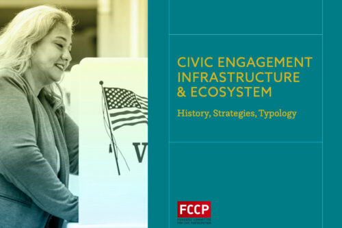 "Image of someone voting next to yellow text on a blue background that reads ""Civic Engagement Infrastructure & Ecosystem: History, Strategies, Typology"" and has the red FCCP logo."